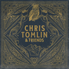 Chris Tomlin & Friends Mp3